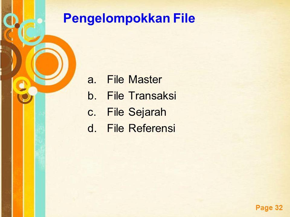 Pengelompokkan File File Master File Transaksi File Sejarah