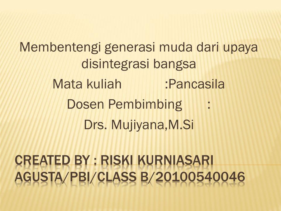 Created by : Riski kurniasari agusta/pbi/class b/20100540046