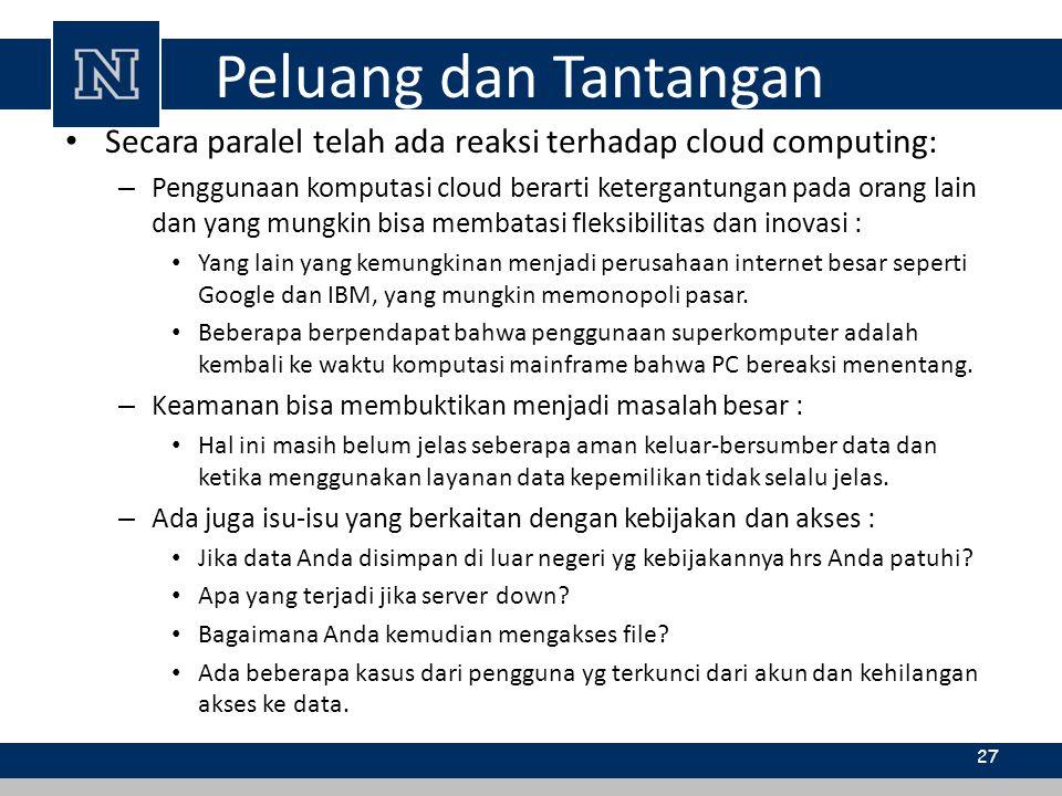 Peluang dan Tantangan Secara paralel telah ada reaksi terhadap cloud computing: