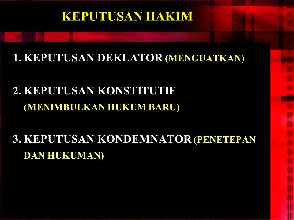 KEPUTUSAN HAKIM KEPUTUSAN DEKLATOR (MENGUATKAN)