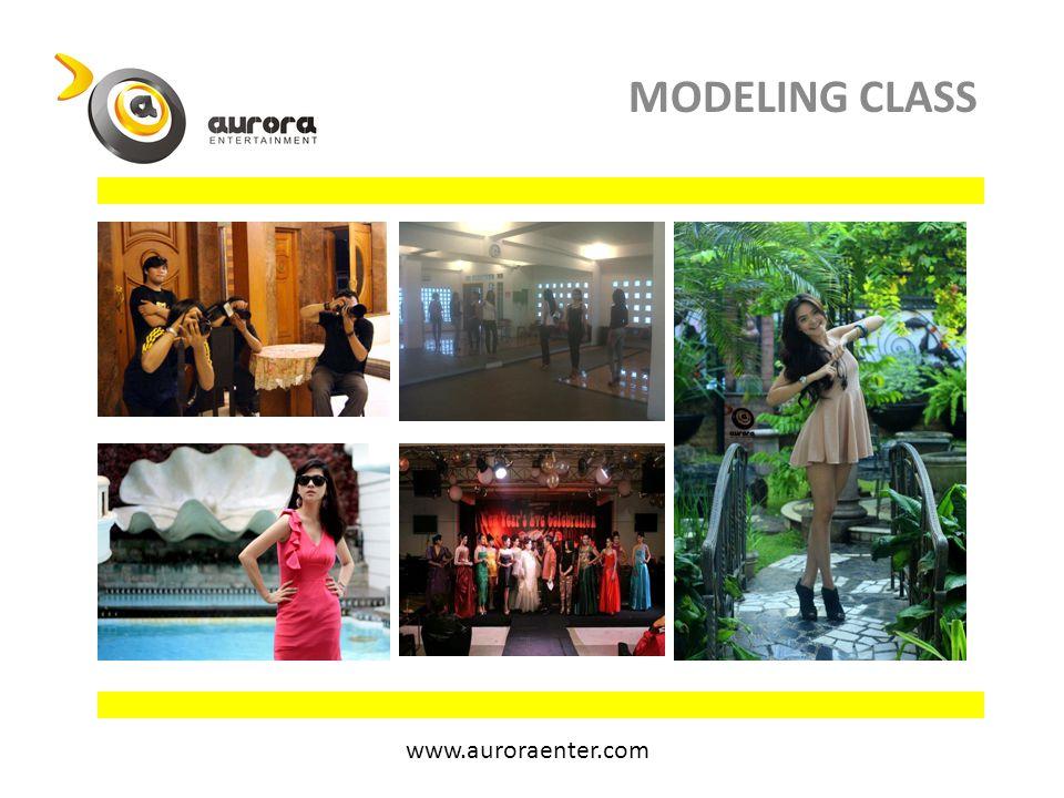 MODELING CLASS www.auroraenter.com