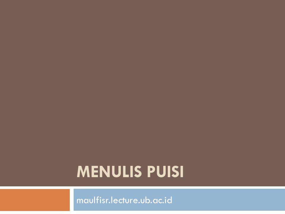 Menulis Puisi maulfisr.lecture.ub.ac.id