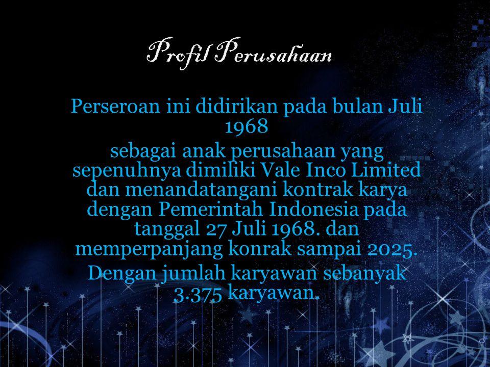 Profil Perusahaan Perseroan ini didirikan pada bulan Juli 1968