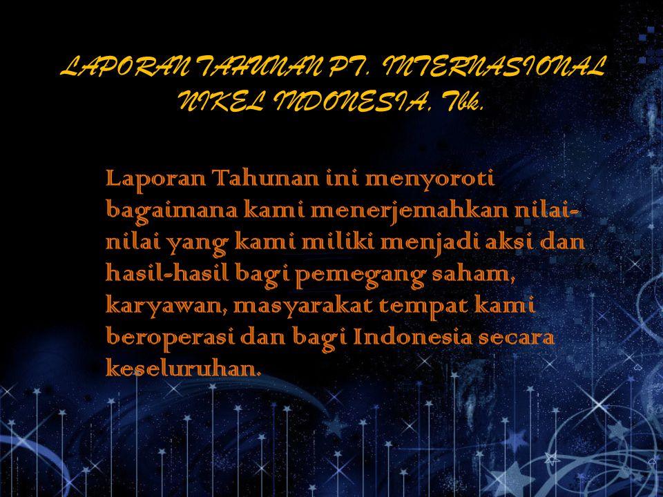 LAPORAN TAHUNAN PT. INTERNASIONAL NIKEL INDONESIA, Tbk.