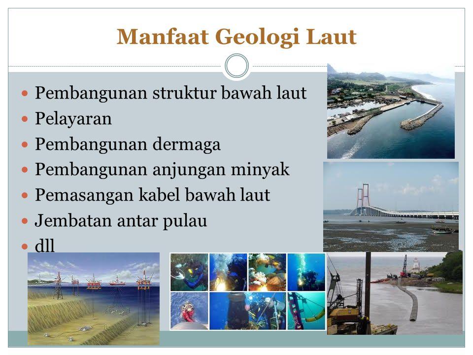 Manfaat Geologi Laut Pembangunan struktur bawah laut Pelayaran