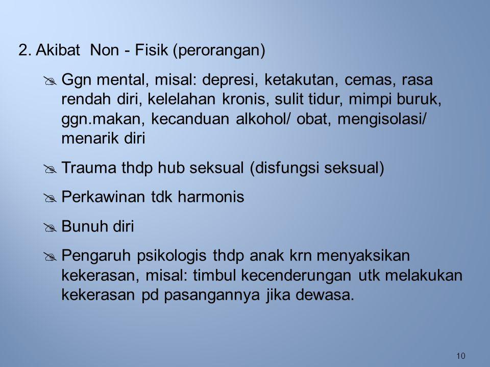 2. Akibat Non - Fisik (perorangan)