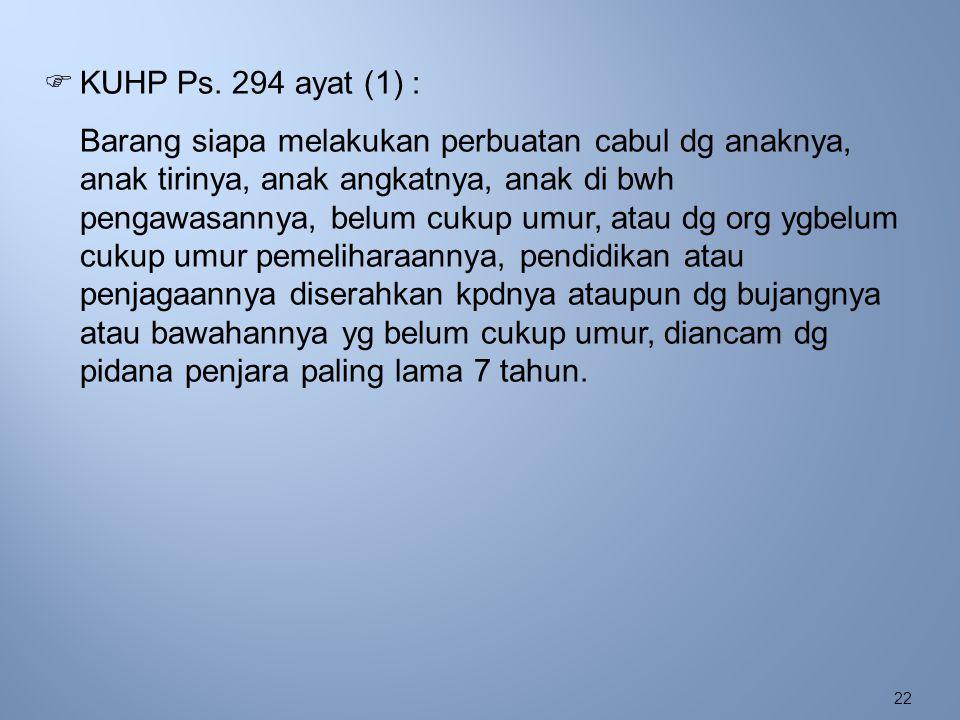 KUHP Ps. 294 ayat (1) :