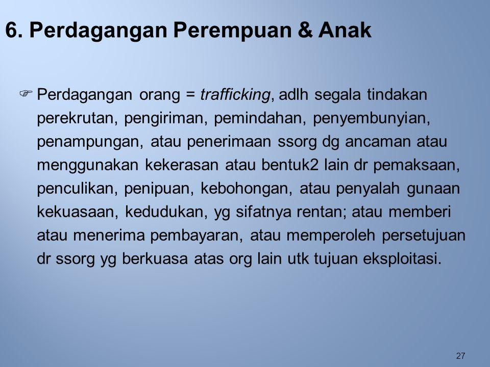 6. Perdagangan Perempuan & Anak