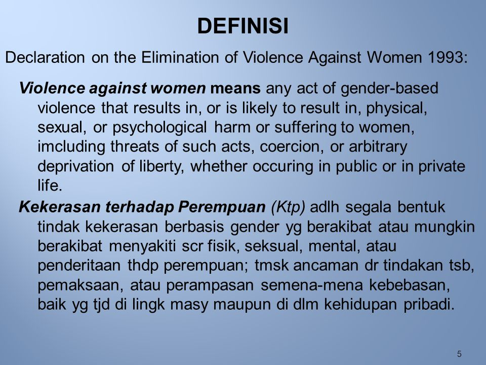 DEFINISI Declaration on the Elimination of Violence Against Women 1993: