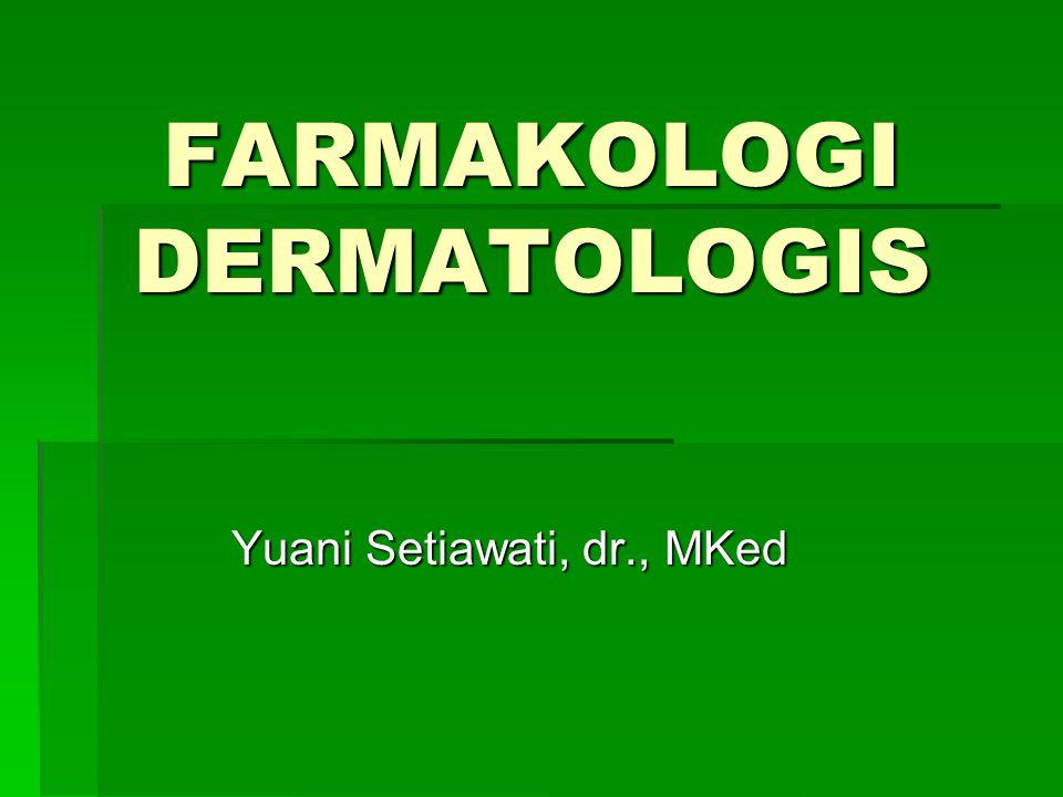 FARMAKOLOGI DERMATOLOGIS