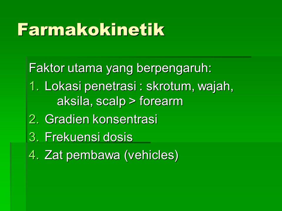 Farmakokinetik Faktor utama yang berpengaruh: