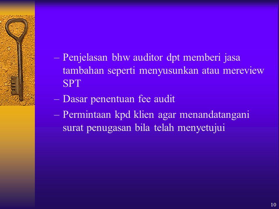 Penjelasan bhw auditor dpt memberi jasa tambahan seperti menyusunkan atau mereview SPT