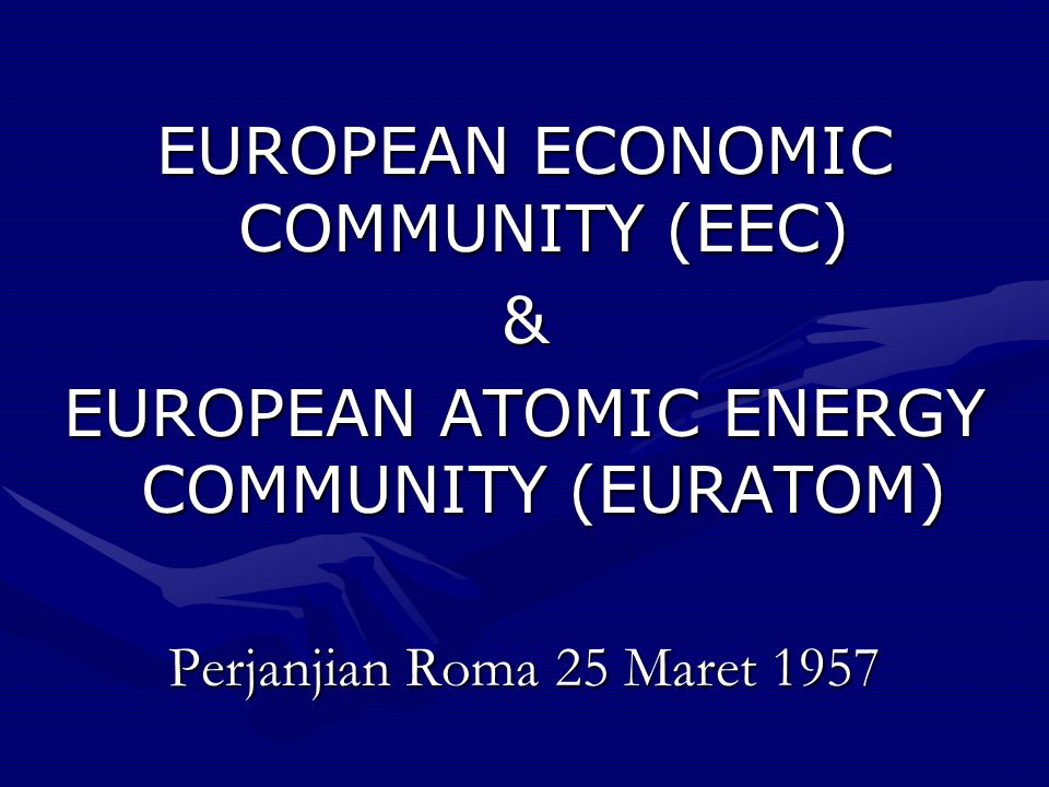 EUROPEAN ECONOMIC COMMUNITY (EEC) &
