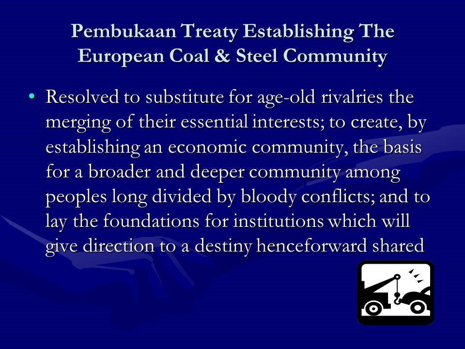 Pembukaan Treaty Establishing The European Coal & Steel Community