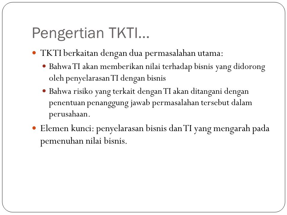 Pengertian TKTI… TKTI berkaitan dengan dua permasalahan utama: