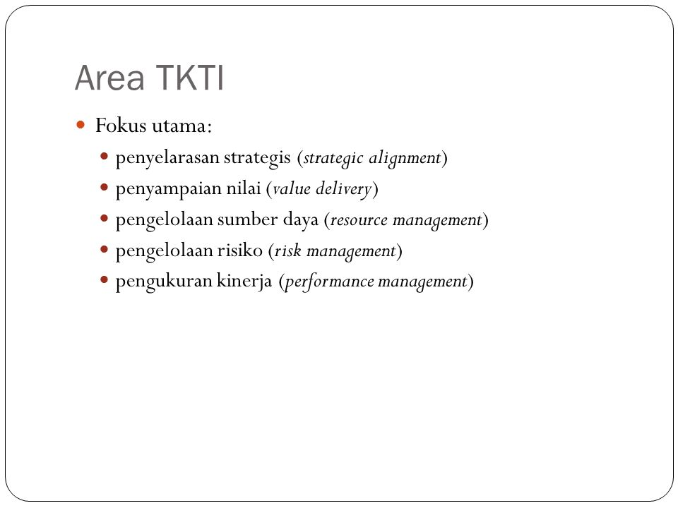 Area TKTI Fokus utama: penyelarasan strategis (strategic alignment)
