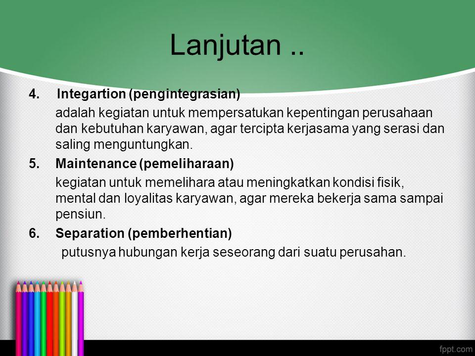 Lanjutan .. 4. Integartion (pengintegrasian)