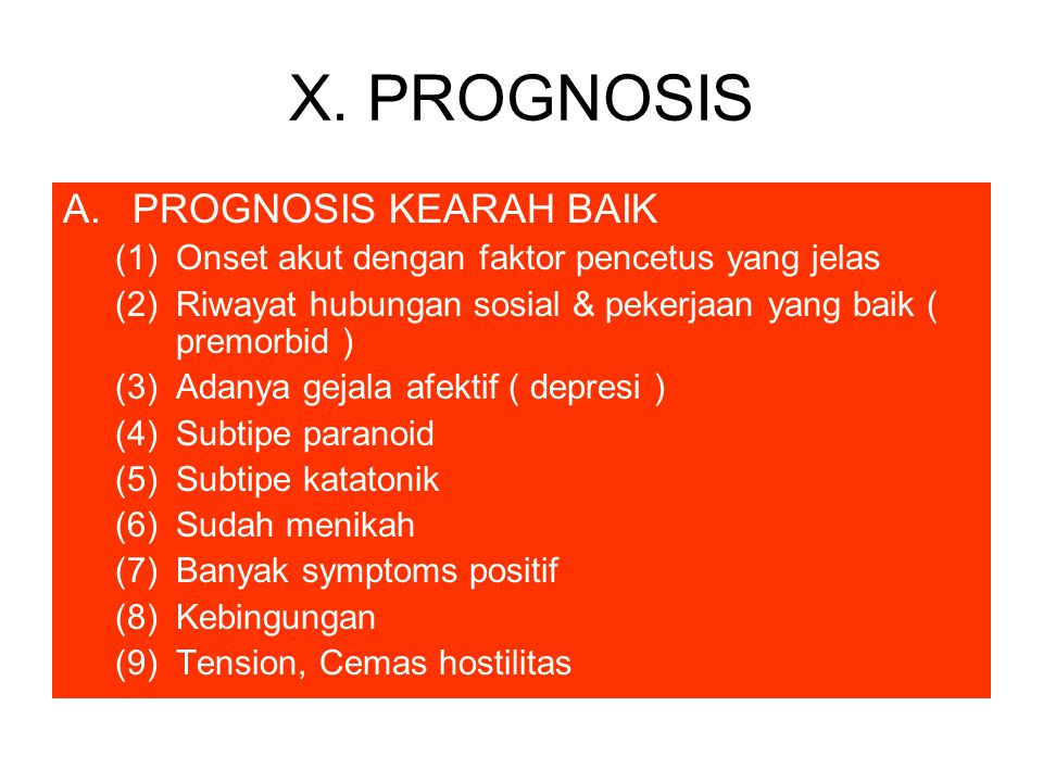 X. PROGNOSIS PROGNOSIS KEARAH BAIK