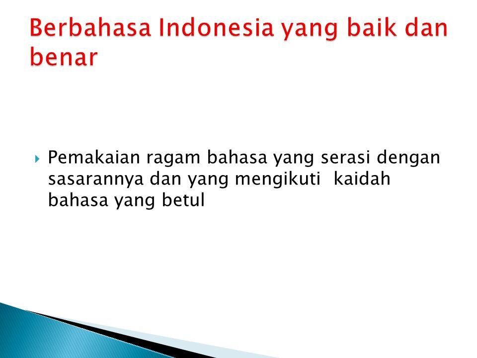 Berbahasa Indonesia yang baik dan benar
