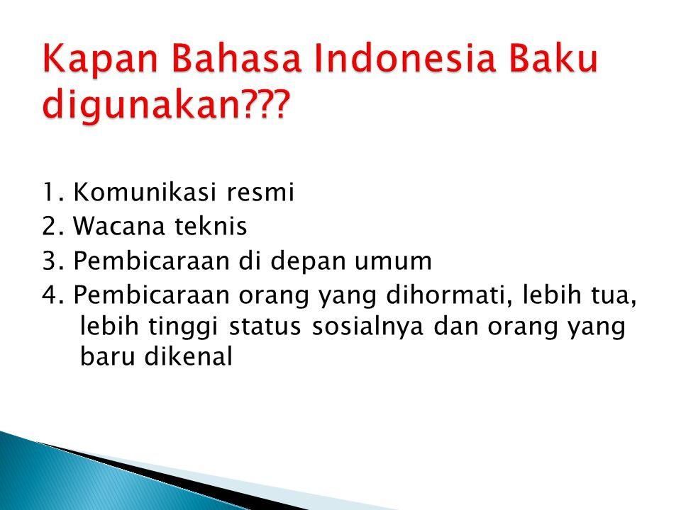 Kapan Bahasa Indonesia Baku digunakan