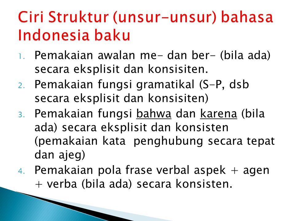 Ciri Struktur (unsur-unsur) bahasa Indonesia baku