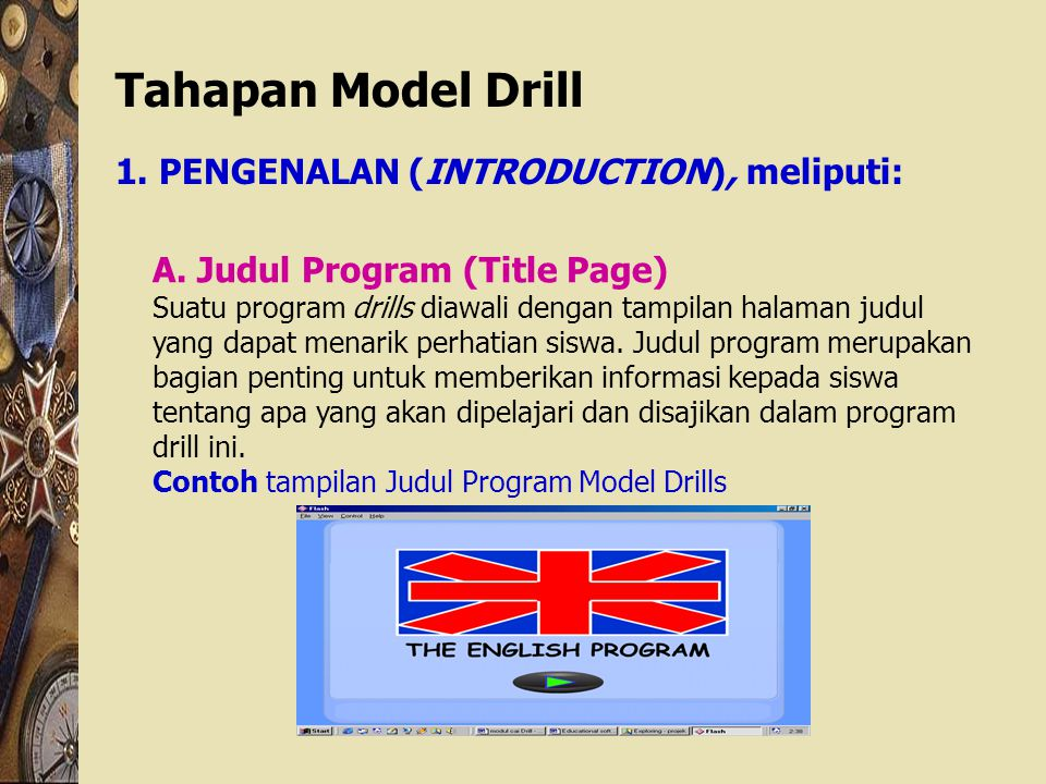 Tahapan Model Drill 1. PENGENALAN (INTRODUCTION), meliputi: