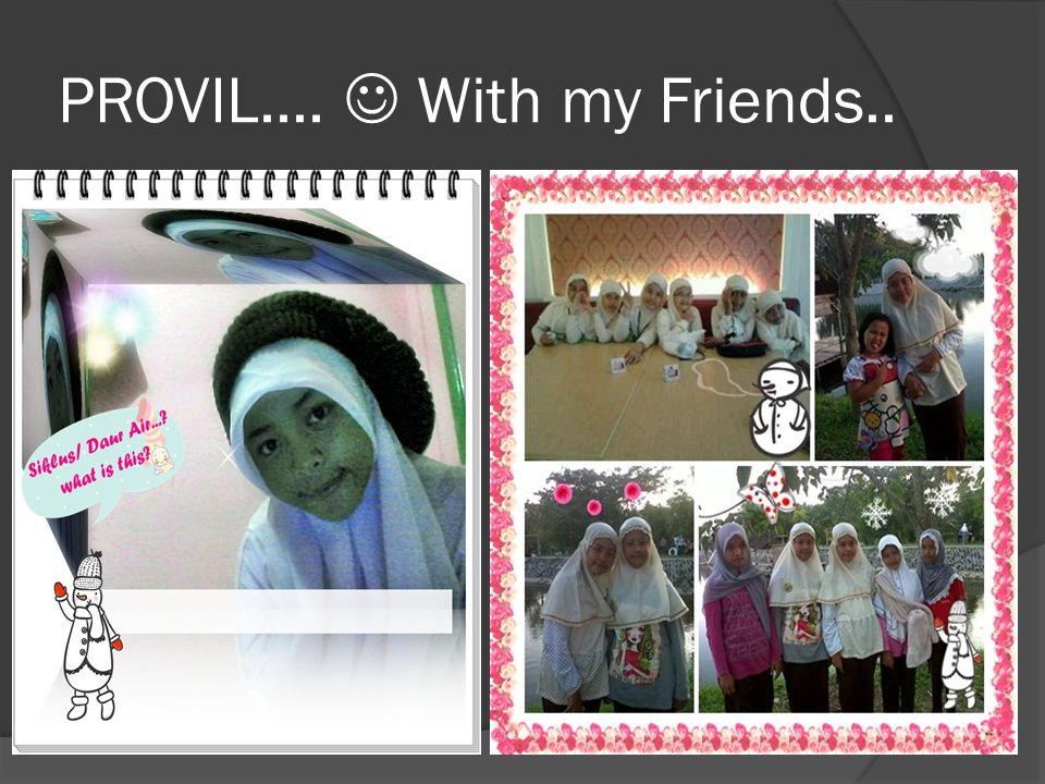 PROVIL....  With my Friends..
