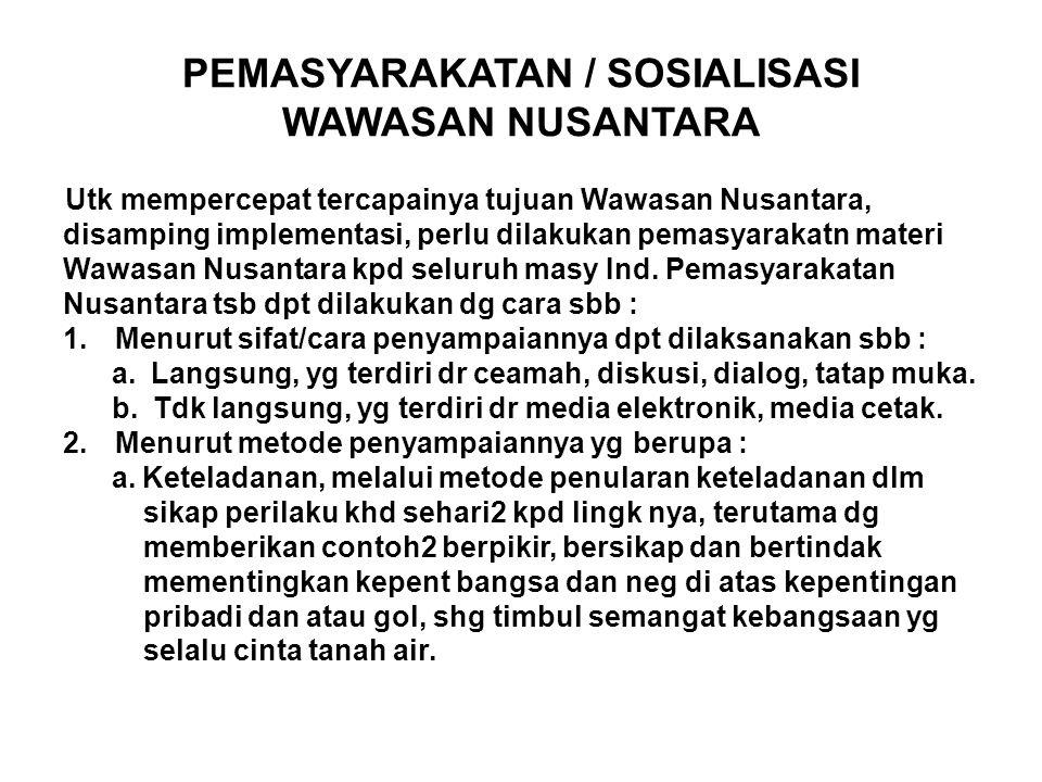 PEMASYARAKATAN / SOSIALISASI WAWASAN NUSANTARA