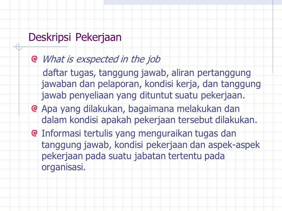 Deskripsi Pekerjaan What is exspected in the job