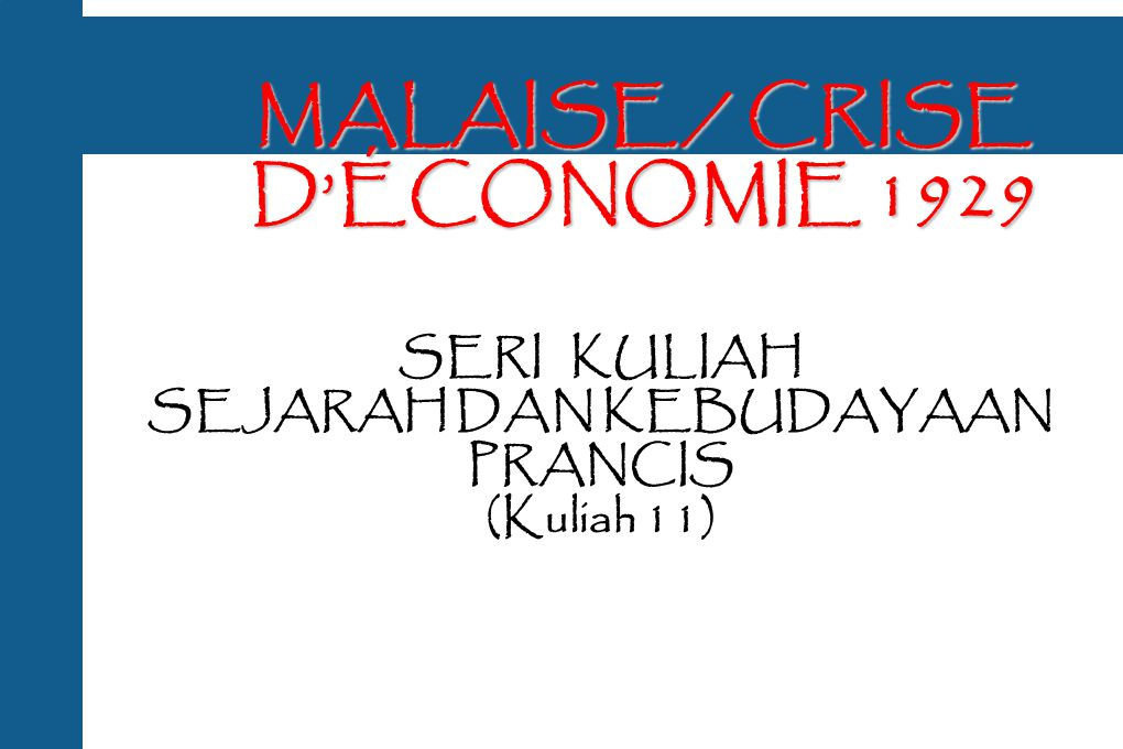 MALAISE / CRISE D'ÉCONOMIE 1929
