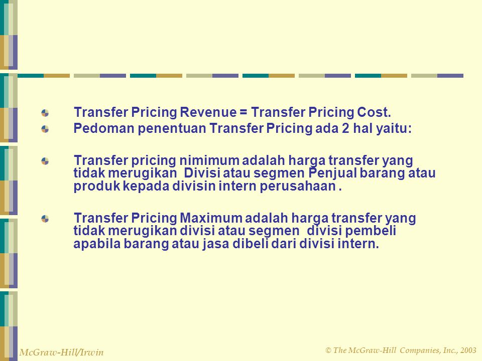 Transfer Pricing Revenue = Transfer Pricing Cost.