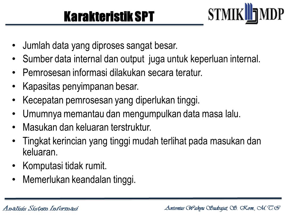Karakteristik SPT Jumlah data yang diproses sangat besar.
