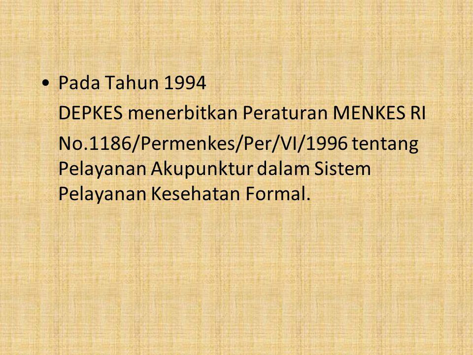 Pada Tahun 1994 DEPKES menerbitkan Peraturan MENKES RI.