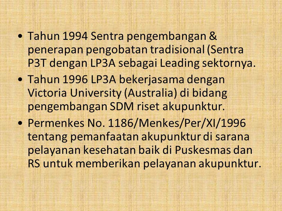 Tahun 1994 Sentra pengembangan & penerapan pengobatan tradisional (Sentra P3T dengan LP3A sebagai Leading sektornya.