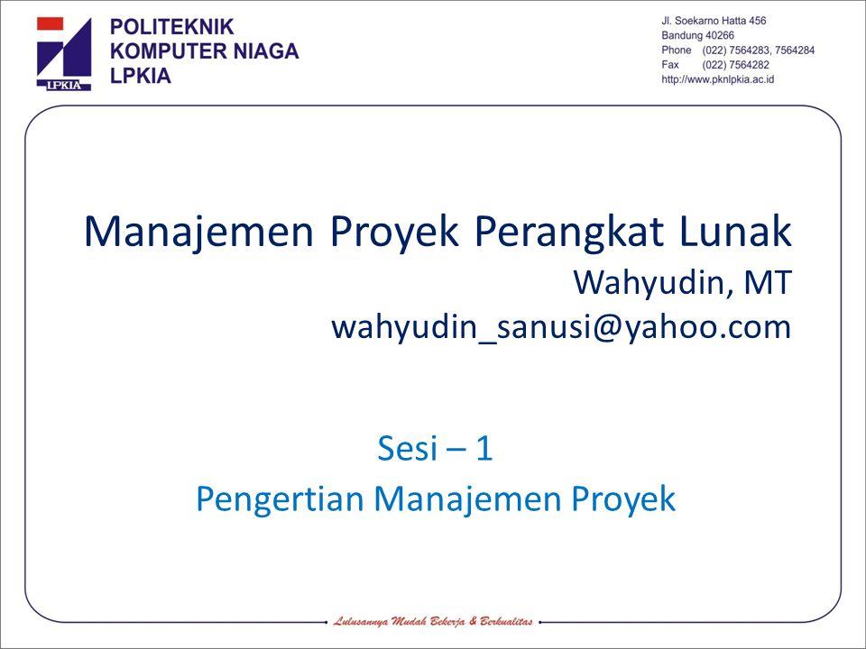 Sesi – 1 Pengertian Manajemen Proyek