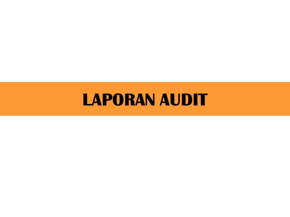 Laporan Audit Ppt Download