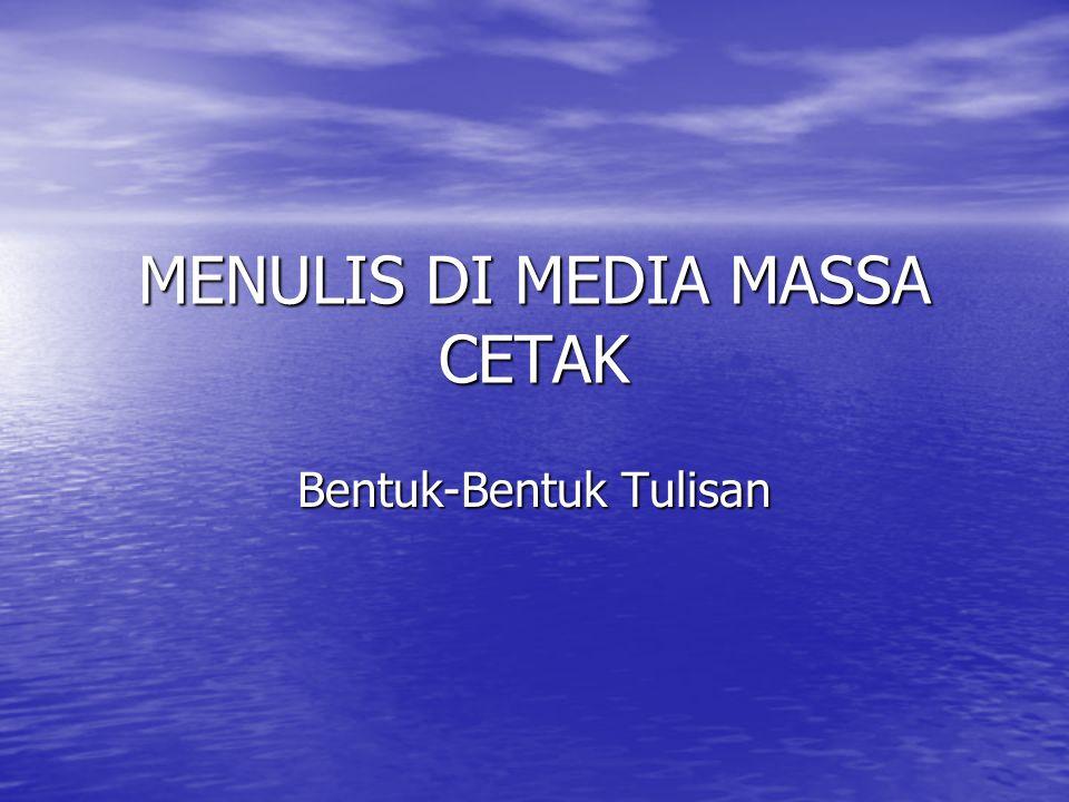 MENULIS DI MEDIA MASSA CETAK