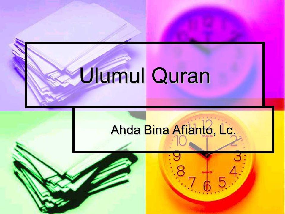 Ulumul Quran Ahda Bina Afianto, Lc.