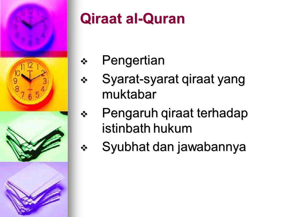 Qiraat al-Quran Pengertian Syarat-syarat qiraat yang muktabar