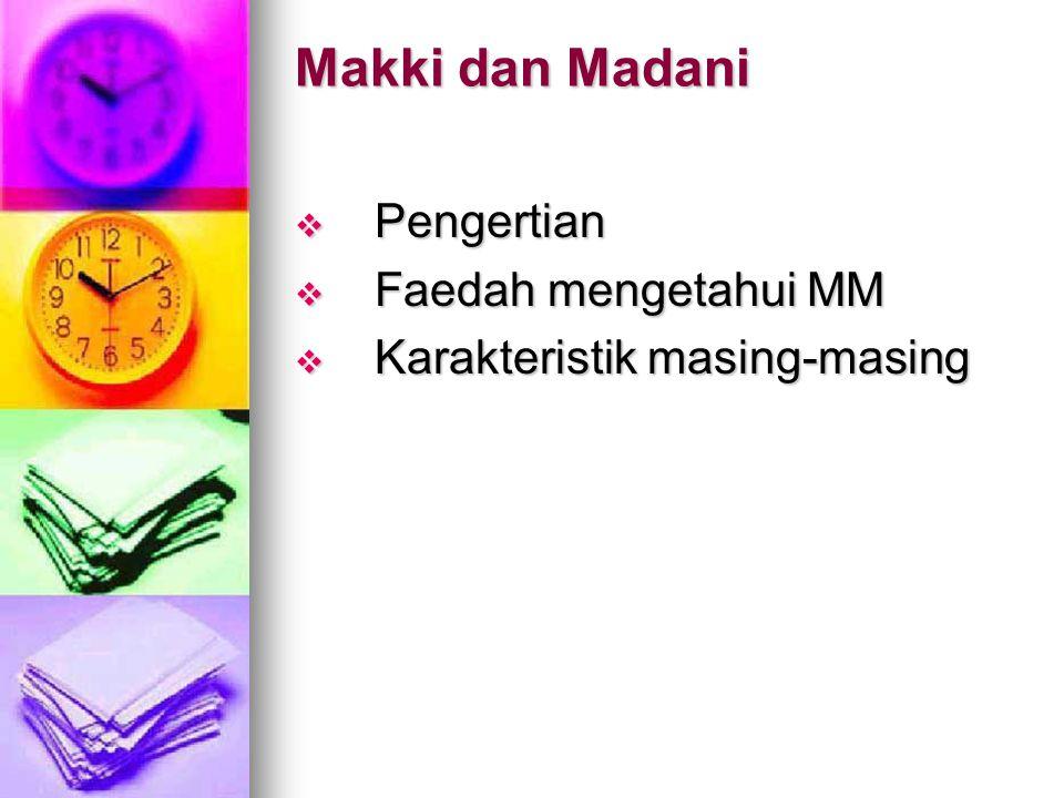 Makki dan Madani Pengertian Faedah mengetahui MM