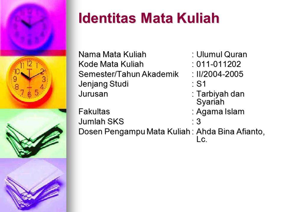 Identitas Mata Kuliah Nama Mata Kuliah : Ulumul Quran