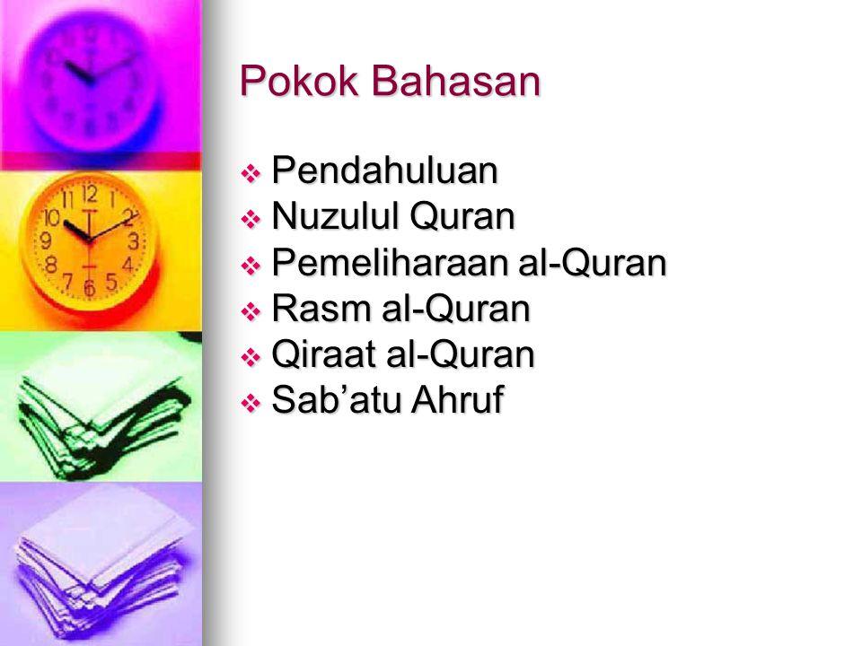 Pokok Bahasan Pendahuluan Nuzulul Quran Pemeliharaan al-Quran