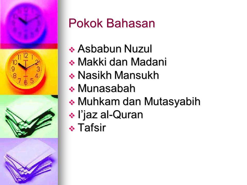 Pokok Bahasan Asbabun Nuzul Makki dan Madani Nasikh Mansukh Munasabah
