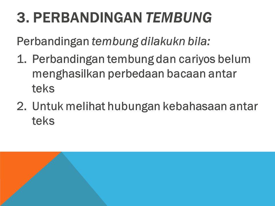 3. Perbandingan tembung Perbandingan tembung dilakukn bila: