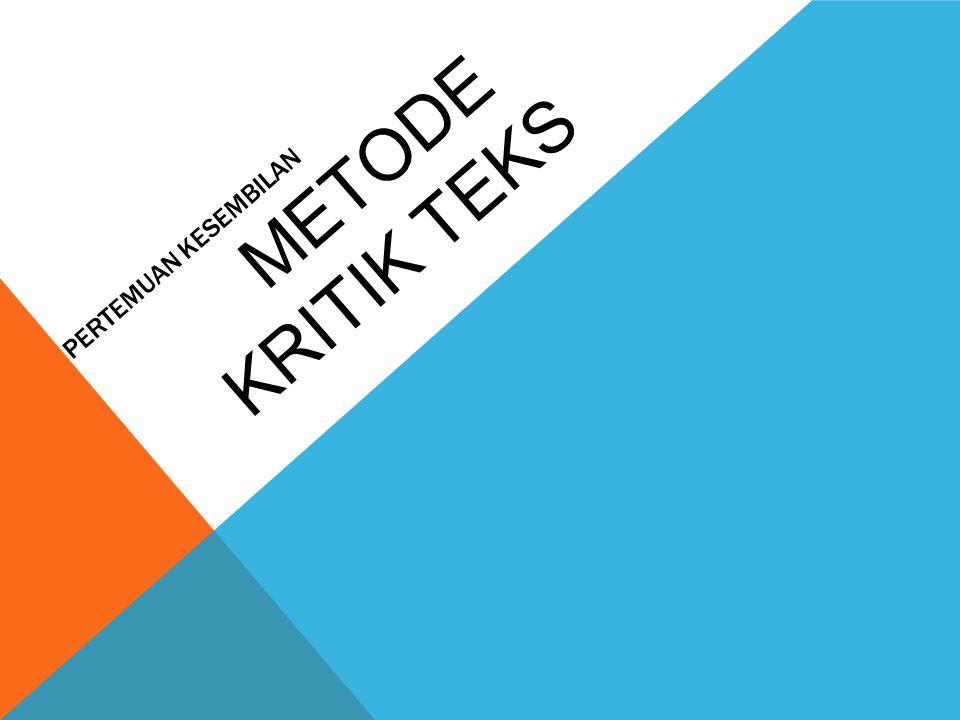Pertemuan Kesembilan Metode Kritik Teks