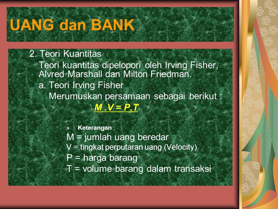 UANG dan BANK 2. Teori Kuantitas