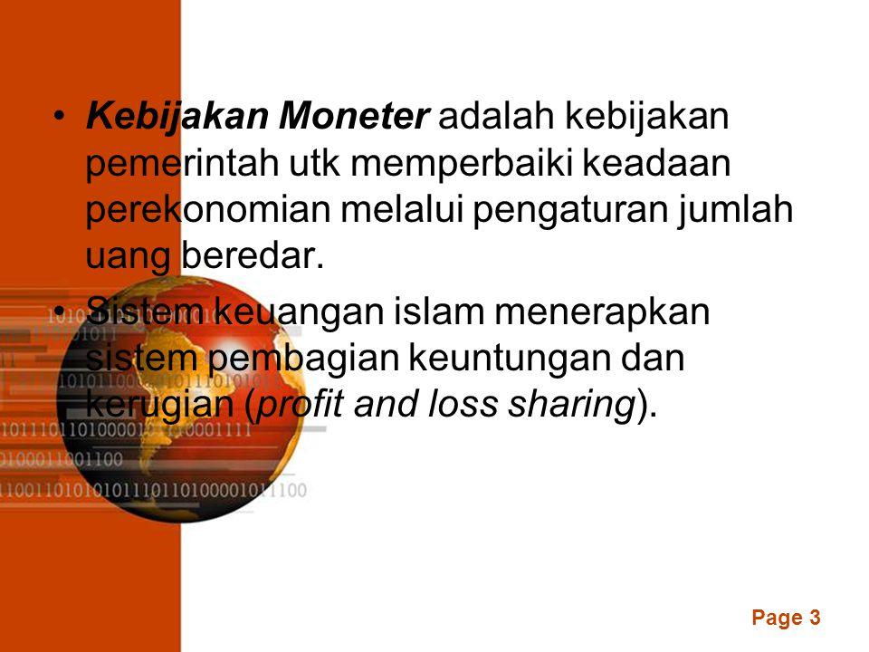 Kebijakan Moneter adalah kebijakan pemerintah utk memperbaiki keadaan perekonomian melalui pengaturan jumlah uang beredar.