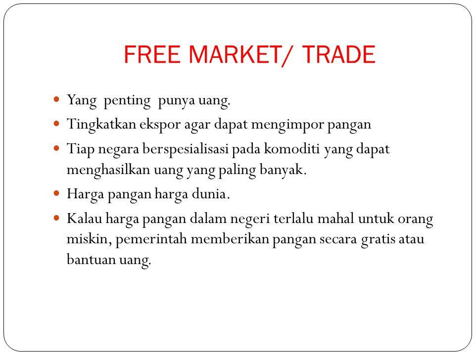 FREE MARKET/ TRADE Yang penting punya uang.
