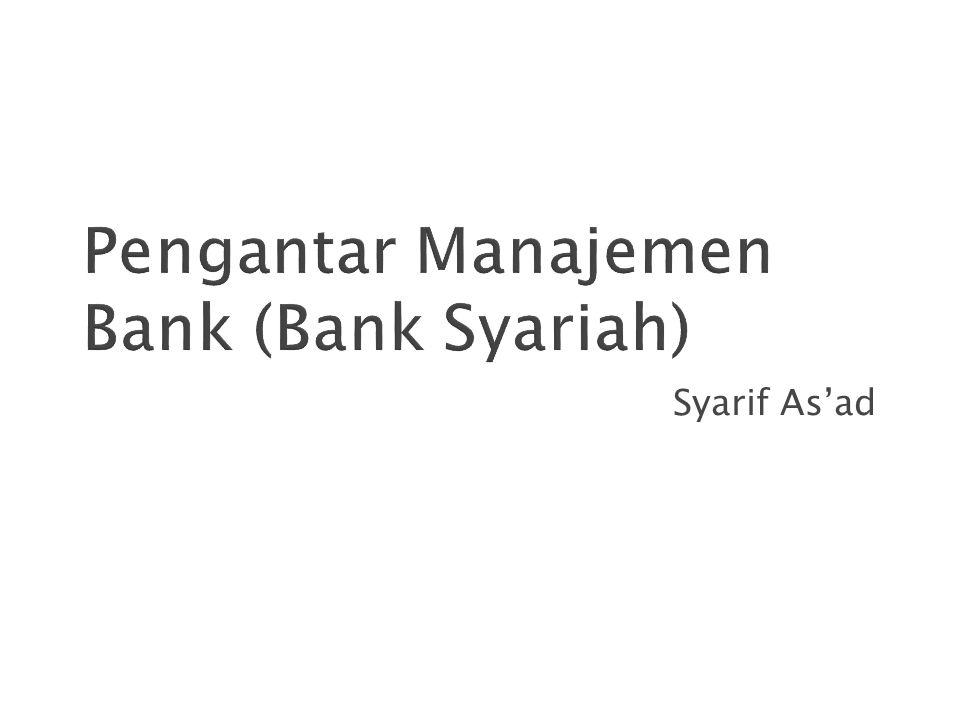 Pengantar Manajemen Bank (Bank Syariah)