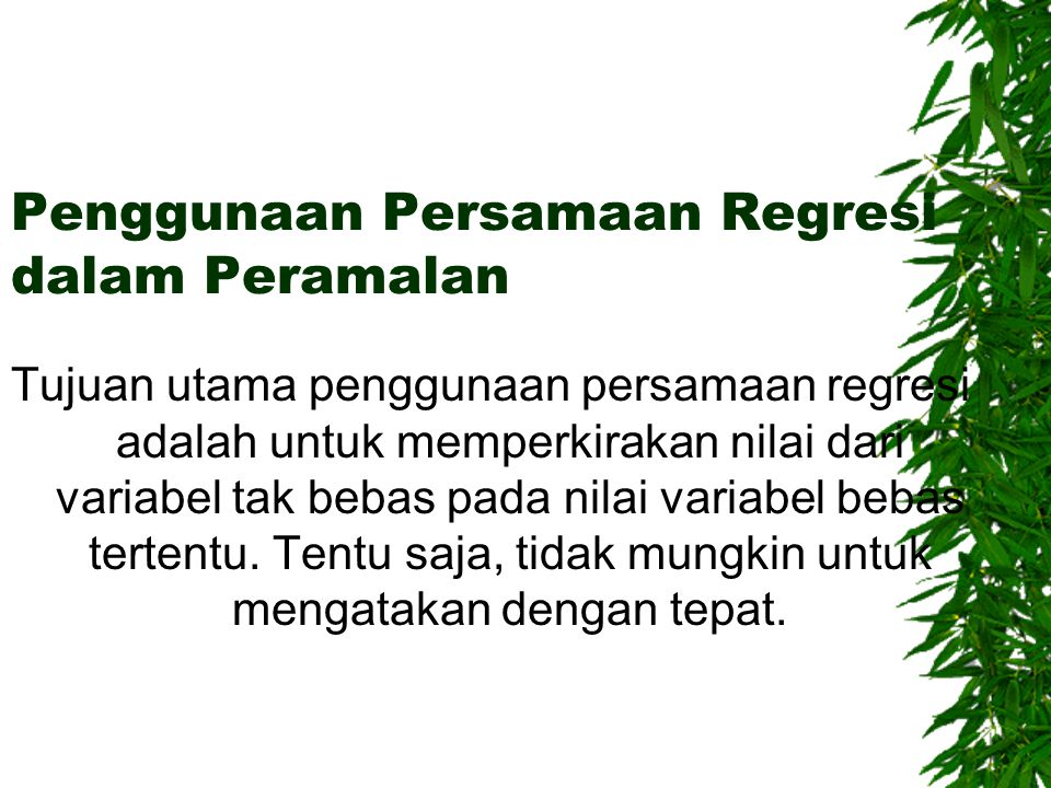 Penggunaan Persamaan Regresi dalam Peramalan